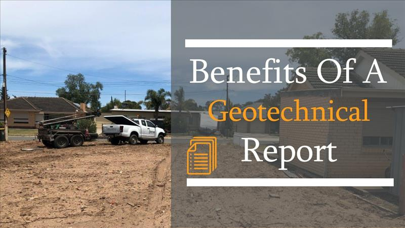 Benefits Of A Geotechnical Report