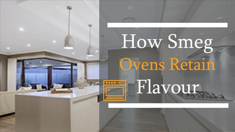 How Smeg Ovens Retain Flavour