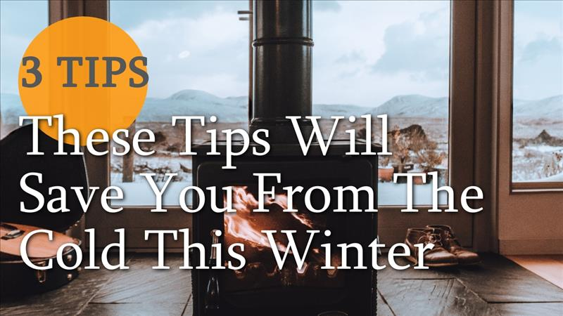 These Tips Will Save You From The Cold This Winter
