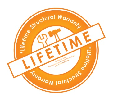 LIFETIME STRUCTURAL WARRANTY – WOULD YOU WANT ANY LESS?